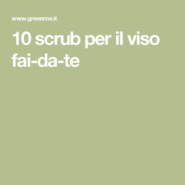 10 scrub per il viso fai-da-te