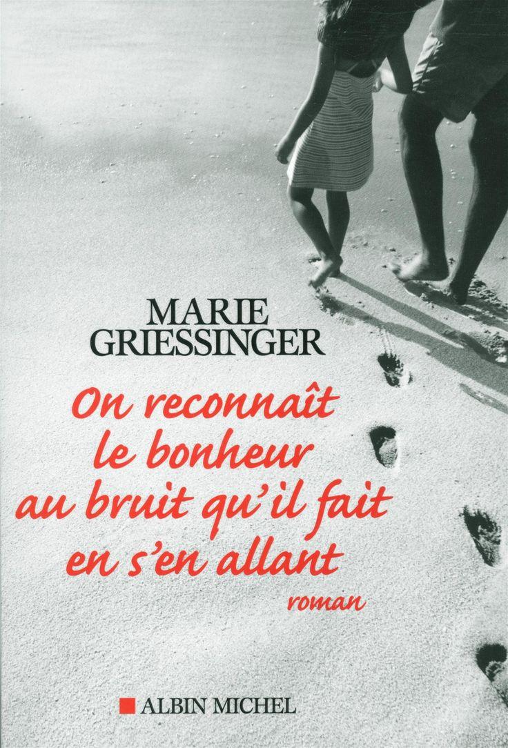 Amazon.fr - On reconnaît le bonheur au bruit qu'il fait en s'en allant - Marie Griessinger - Livres