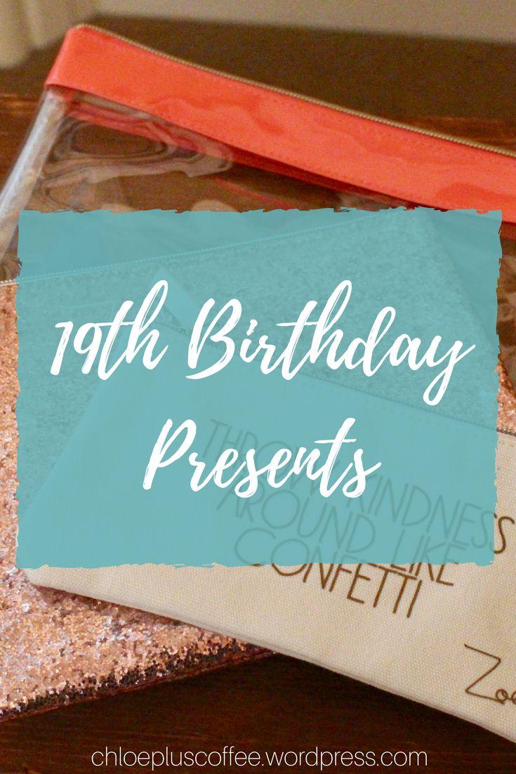 19th Birthday Presents - Chloe Plus Coffee [chloepluscoffee.wordpress.com]   #gifts #birthday #blogger