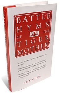 Battle Hymn of the Tiger Mother: Worth Reading, Books, Mothers, Tigers, Kid