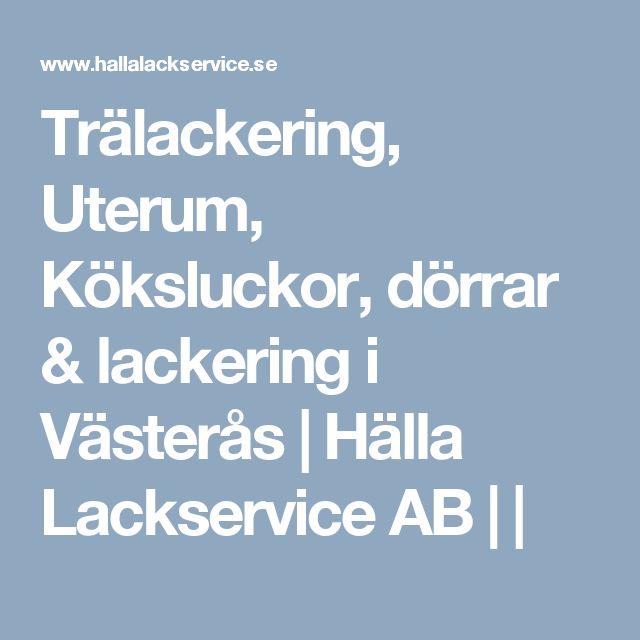 Trälackering, Uterum, Köksluckor, dörrar & lackering i Västerås | Hälla Lackservice AB | |