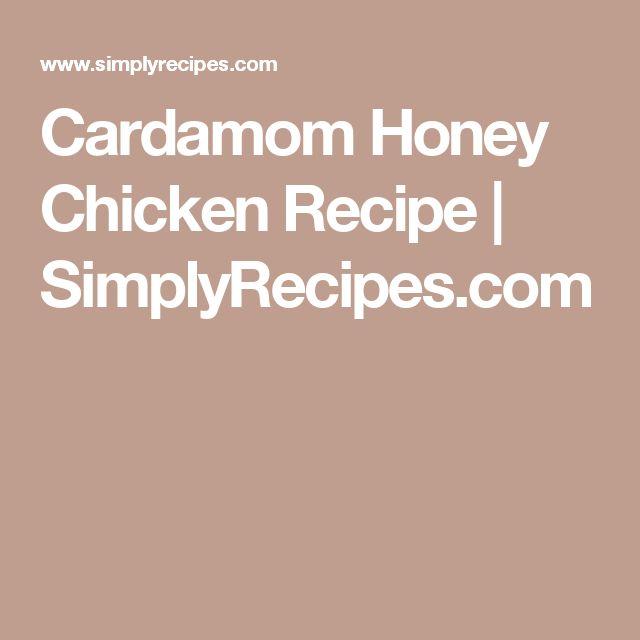 Cardamom Honey Chicken Recipe | SimplyRecipes.com