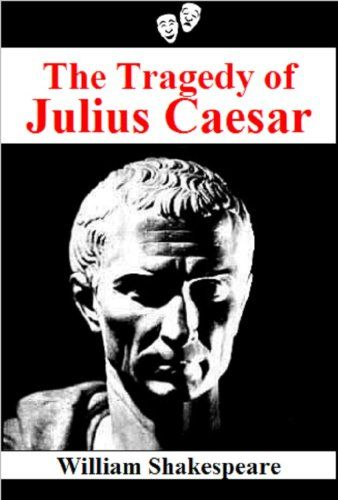 julius caesar as a tragic hero in julius caesar by william shakespeare The role of fate in the shakespearean tragedy julius ceasar on july 6 shakespeare, william julius caesar london: edward blount and william jaggard publications the tragic hero in 'julius caesar.