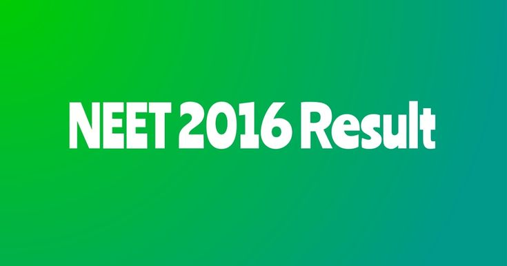 NEET Results 2016 CBSE declared AIPMT Phase 1 NEET Phase 2 result analysis toppers marks percentages cut off marks score card rank list aipmt.nic.in