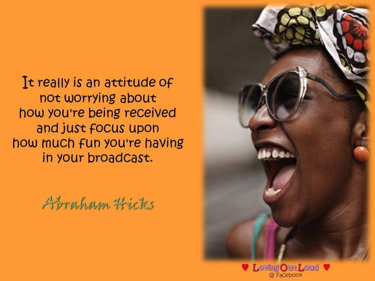 It really is an attitude of  not worrying about  how you're being received  and just focus upon  how much fun you're having  in your broadcast.