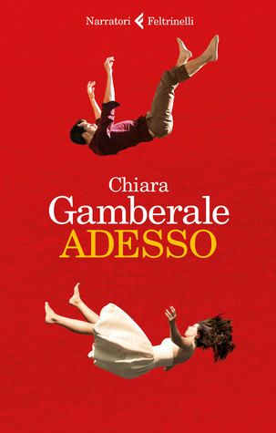 Adesso by Chiara Gamberale