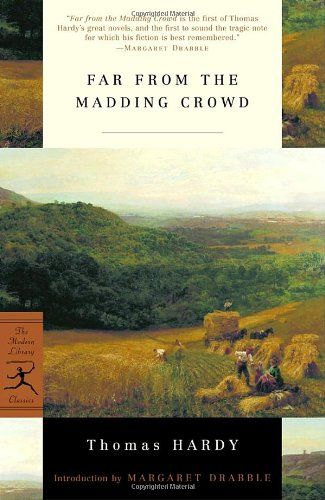 Far from the Madding Crowd (Modern Library Classics) by Thomas Hardy