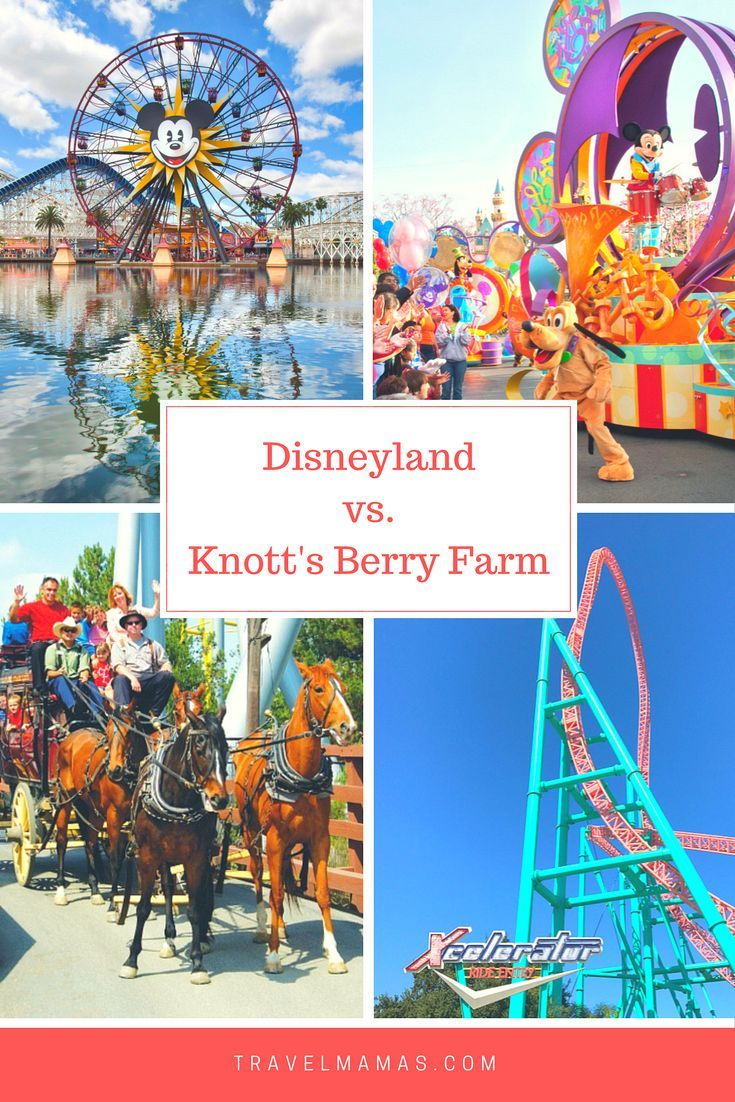 Disneyland vs. Knott's Berry Farm ~ Which is best for your family?