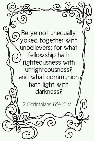 2 Corinthians 6:14 KJV                                                                                                                                                                                 More