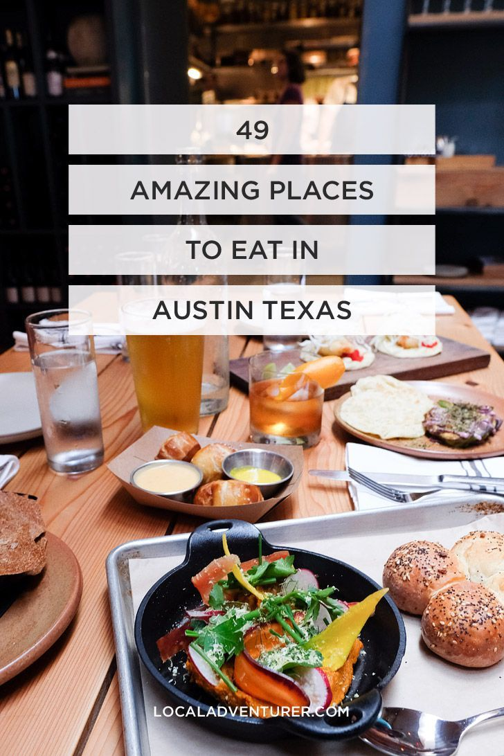 49 Best Places to Eat in Austin Texas // localadventurer.com