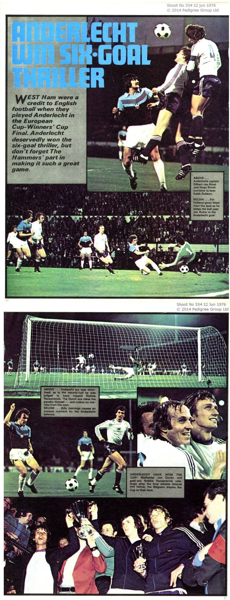 The European Cup Winners Cup Final on the 5th May 1976 at the Heysel Stadium. After such a heroic adventure I was left in tears.