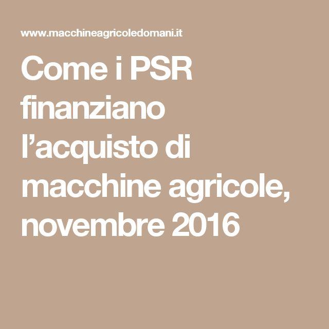Come i PSR finanziano l'acquisto di macchine agricole, novembre 2016