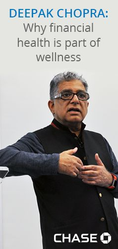 Money and Medicine: Deepak Chopra shares his thoughts on financial health and wellness.
