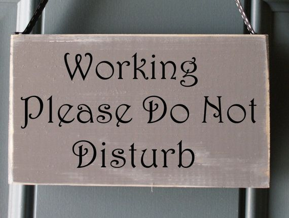 Working Please Do Not Disturb Wood And Vinyl Sign For