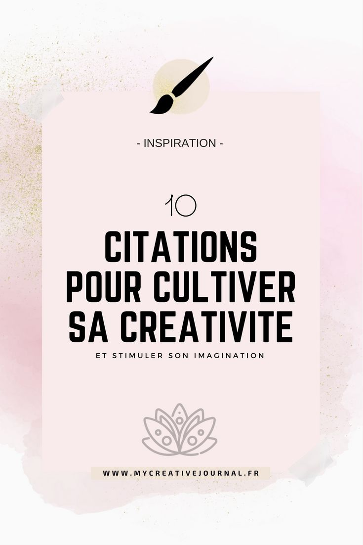 10 citations pour cultiver sa créativite et imagination