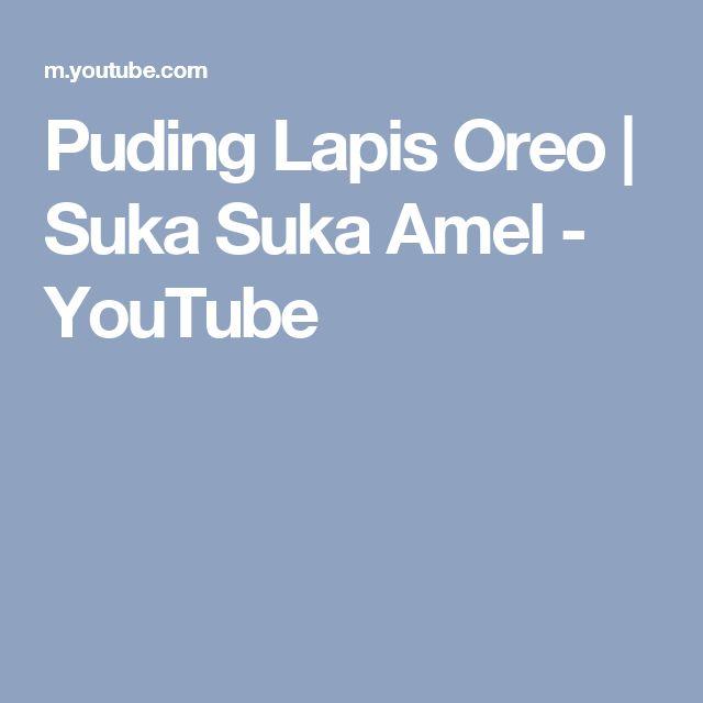 Puding Lapis Oreo | Suka Suka Amel - YouTube