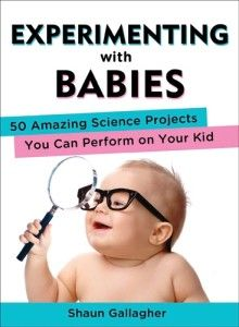 Experimenting With Babies - 50 Amazing Science Projects You Can Perform on Your Kid - will be presenting at The Mamas Expo 2014. Can't wait!