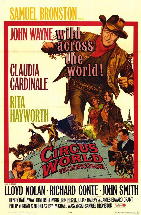 CIRCUS WORLD (1964) - John Wayne - Claudia Cardinale - Rita Hayworth - Lloyd Nolan - Richard Conte - John Smith - A Samuel Bronston Production - Directed by Henry Hathaway - Movie Poster.