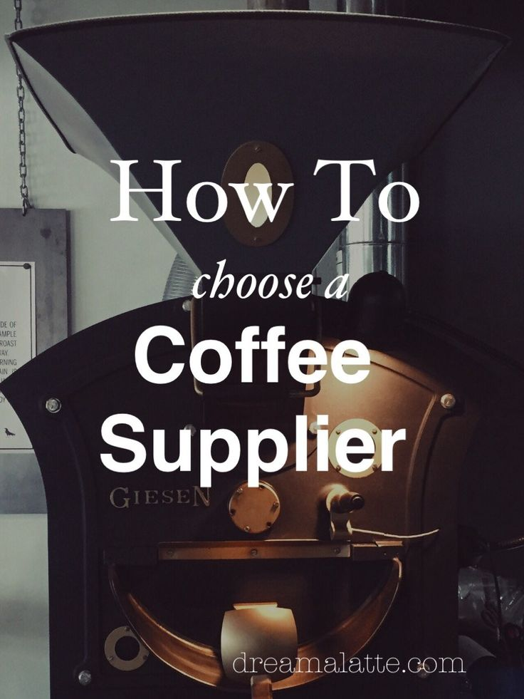 How to choose a coffee supplier #dreamalatte