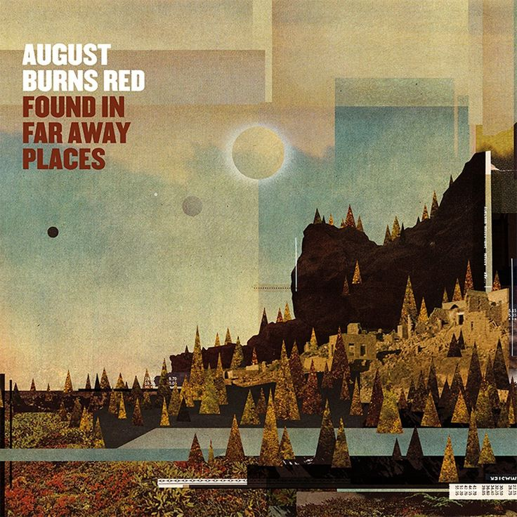 AUGUST BURNS RED, Found in Far Away Places