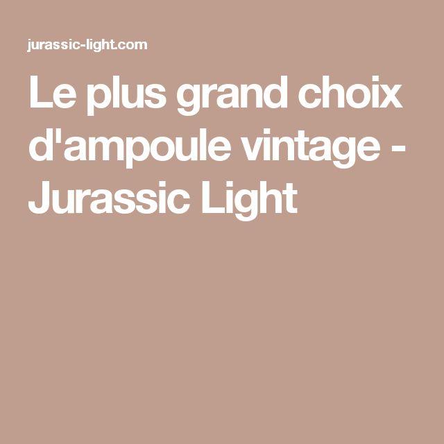 Le plus grand choix d'ampoule vintage - Jurassic Light