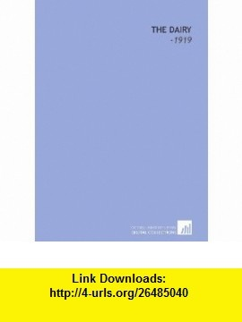 The Dairy -1919 (9781112238499) James Long , ISBN-10: 1112238492  , ISBN-13: 978-1112238499 ,  , tutorials , pdf , ebook , torrent , downloads , rapidshare , filesonic , hotfile , megaupload , fileserve