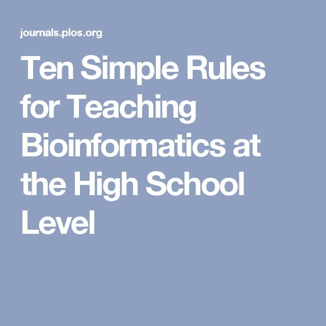 Ten Simple Rules for Teaching Bioinformatics at the High School Level