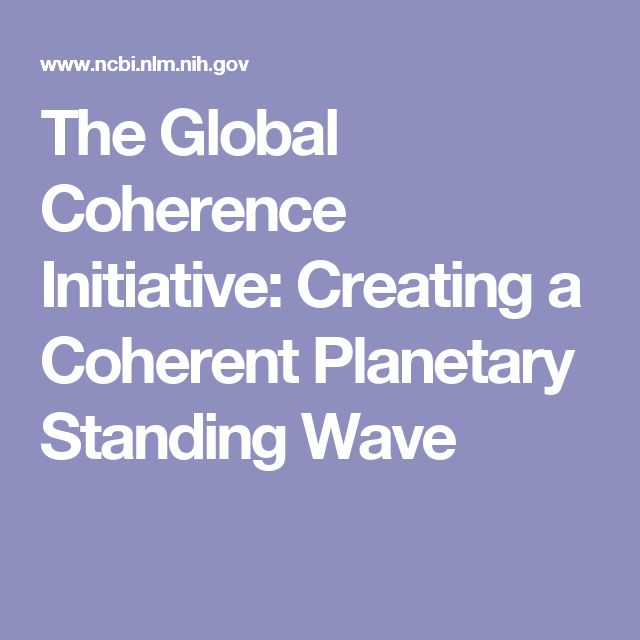 The Global Coherence Initiative: Creating a Coherent Planetary Standing Wave