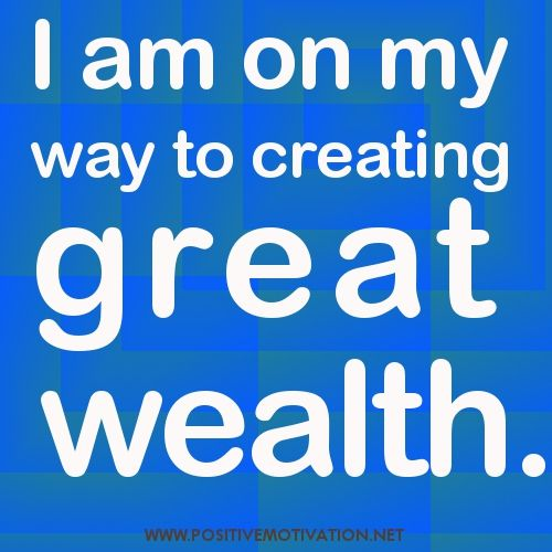 positive affirmations | Daily Positive Affirmations for wealth – I am on my way to creating ...