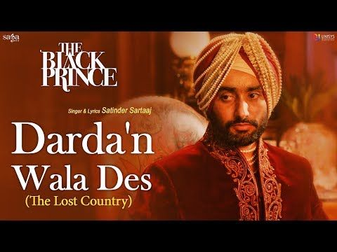 "Darda'n Wala Des (The Lost Country) | Satinder Sartaaj | The Black Prince | New Punjabi Song - VER VÍDEO -> http://quehubocolombia.com/dardan-wala-des-the-lost-country-satinder-sartaaj-the-black-prince-new-punjabi-song   	 The Black Prince full movie is in cinemas now. Watch final song by Satinder Sartaj  ""Darda'n Wala Des (The Lost Country)"" music by Prem & Hardeep.  A film by Kavi Raz starring Satinder Sartaaj, Jason Flemyng, Amanda Root, Shabana Az"