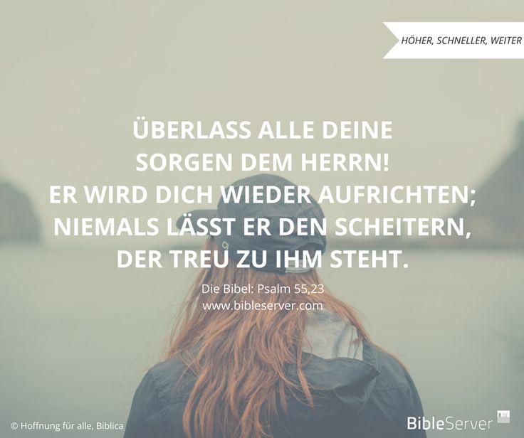Lass die Sorgen Sorgen sein. Gib deine Sorgen an Gott ab. | Bibelvers nachlesen auf #BibleServer | Psalm 55,23