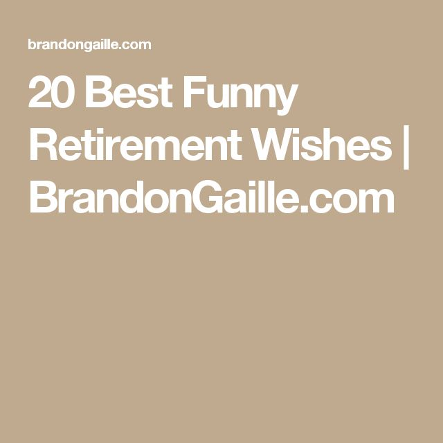 Best 25+ Funny Retirement Wishes Ideas On Pinterest