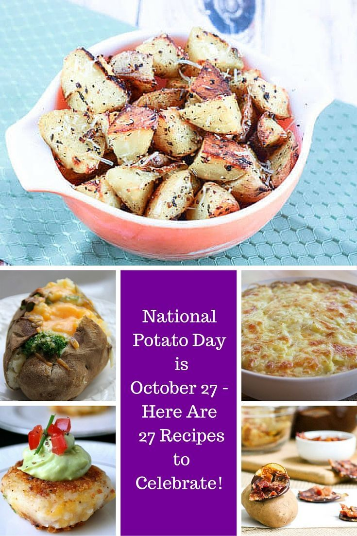 National Potato Day is October 27 - Here Are 27 Recipes to Celebrate!