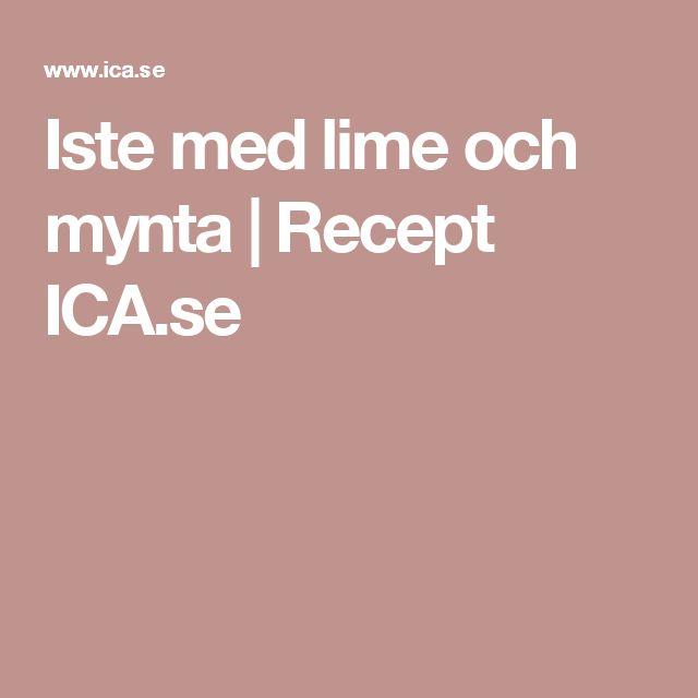 Iste med lime och mynta | Recept ICA.se