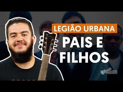 Legião Urbana - Pais e Filhos (Cifras) - aprenda a tocar com as cifras da música e a videoaula do Cifra Club
