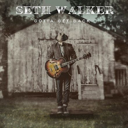 Seth Walker - Gotta Get Back Vinyl LP