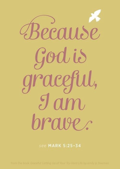because god is graceful i am brave mops be you