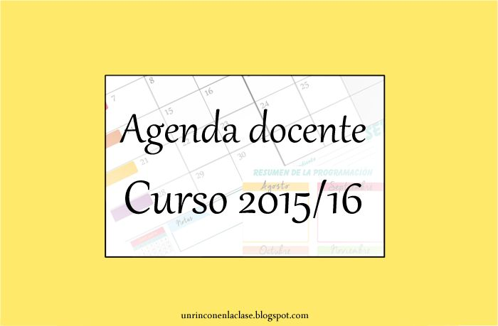 Un Rincón en la Clase: Agenda docente para el curso 2015/16