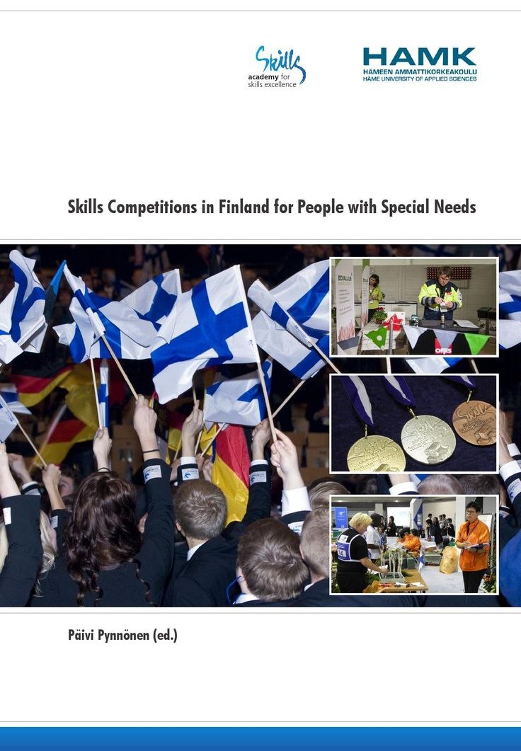 Skills Competitions in Finland for People with Special Needs  Päivi Pynnönen (ed.) HAMK e-Publications 2016.