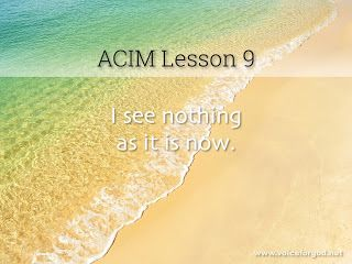 Acim Workbook Lesson 9 Course In Miracles Lesson Workbook