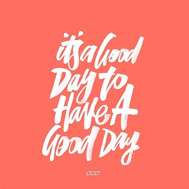 It's a good day to have a good day. Now that's #therightattitude #fridayinspiration