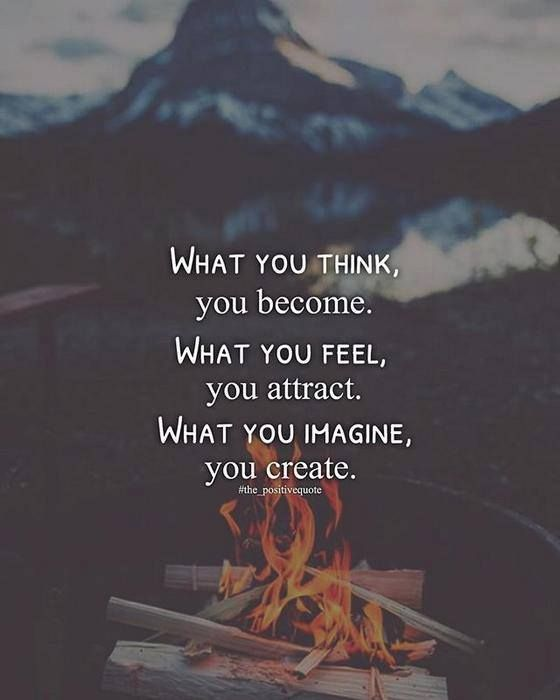 What you think you become..