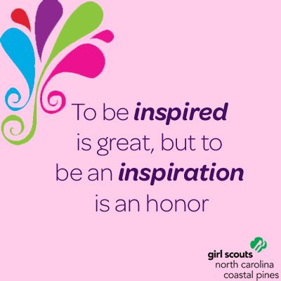 tell us how a girl scout has inspired you girl scout