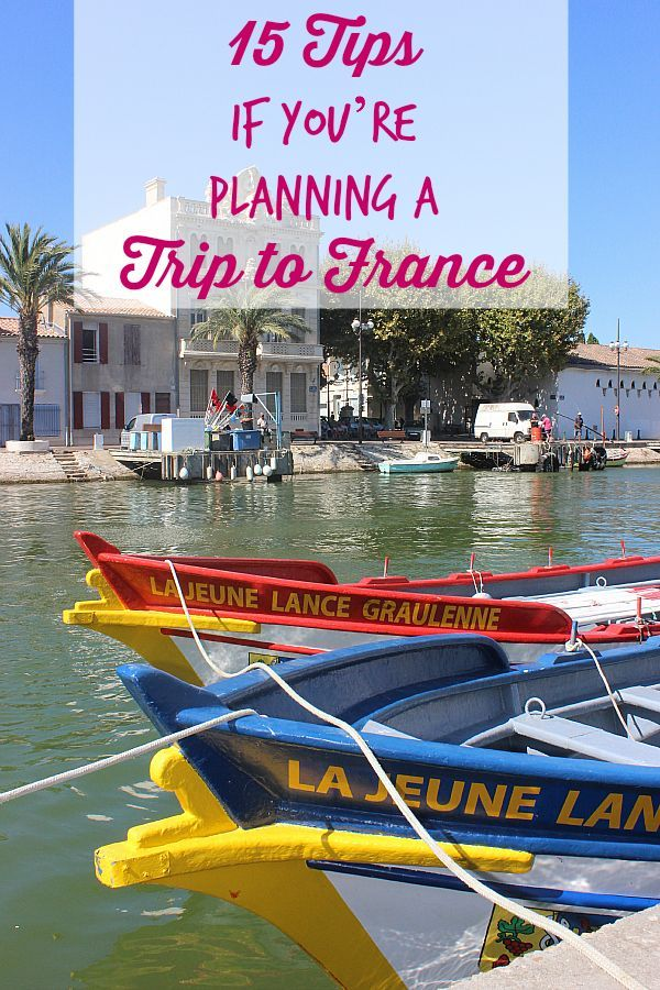 15 tips if youre planning a trip to France