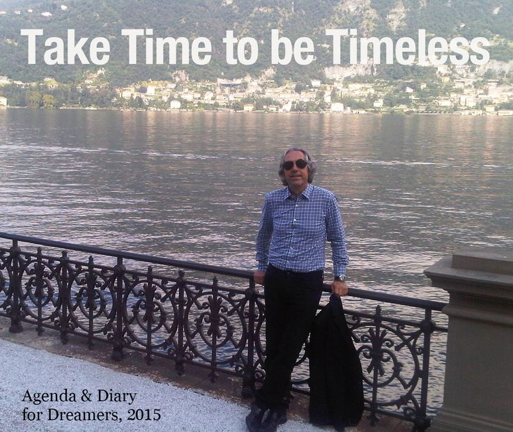 Take time to be Timeless!  You can find more about Timeless in the book of The School for Gods and Agenda & Diary for Dreamers by Stefano D'Anna  www.sinediepublishing.com