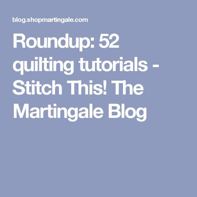 Roundup: 52 quilting tutorials - Stitch This! The Martingale Blog