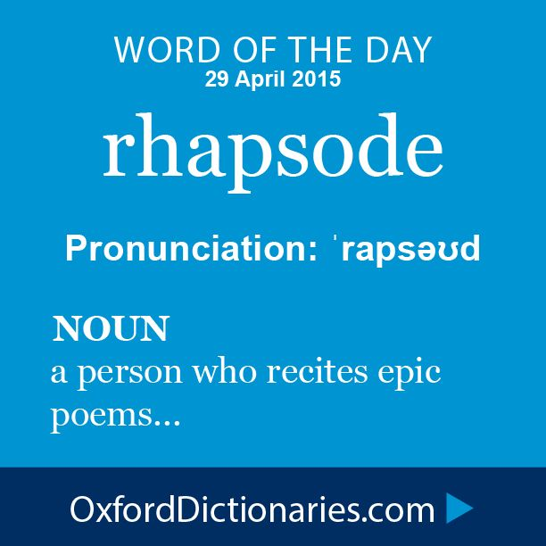 rhapsode (noun): A person who recites epic poems. Word of the Day for 29 April 2015. #WOTD #WordoftheDay #rhapsode