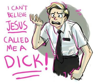 Book of mormon - I can't believe Jesus called me a dick!