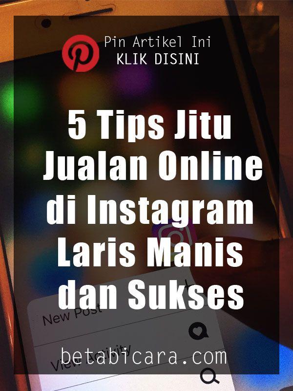 5 Cara Mahir Jualan Online Di Instagram Laris Manis Dan Sukses Instagram Desain Resume Motivasi