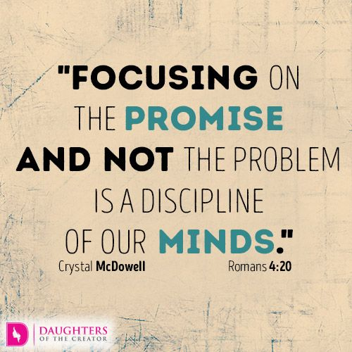 Daily Devotional -Focus on the Promise and not the Problem: http://daughtersofthecreator.com/focus-on-the-promise-and-not-the-problem/